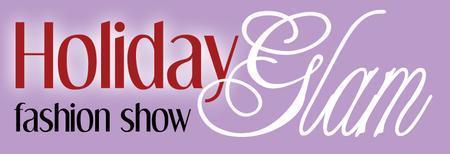 2013 Holiday Glam Fashion Show