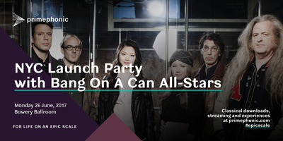 Primephonic Streaming Launch Party NYC with Bang on a C...