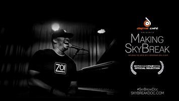 'Making SkyBreak' Documentary Oakland Screening + Q&A...