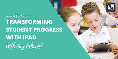 Transforming Student Progress with iPad