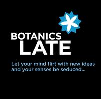Botanics Late - Sea Change