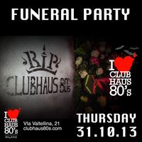 Club Haus 80's Funeral Party Atto III | Halloween 2013