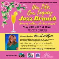 Her Life, Our Legacy  Jazz Brunch