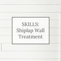 DIY Skills: Shiplap Wall Treatment