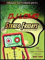 Stereo Fridays at The Chandelier Room October 25, 2013