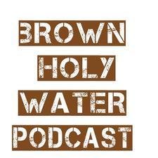 #BrownHolyWaterPodcast logo