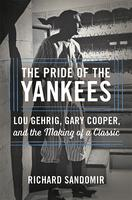 """The Pride of the Yankees"" with Richard Sandomir"