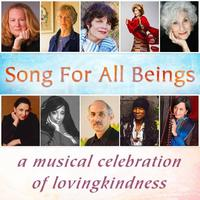 Song for All Beings  A Musical Celebration of Lovingkin...
