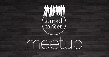 Stupid Cancer meetup | San Francisco, CA