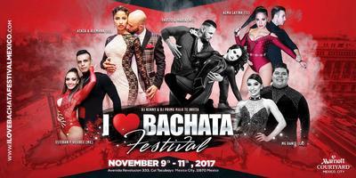 1º I Love Bachata Festival México - Noviembre 09 - 11, 2017