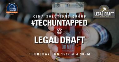 Get Legal. TechUntapped at Legal Draft Beer.