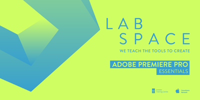 Adobe Premiere Pro Essentials Course Labspace