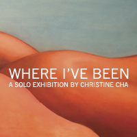 Where I've Been: a Solo Exhibition by Christine Cha -...