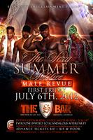 THE SEXY SUMMER SOLSTICE EXOTIC MALE REVUE HOSTED BY...