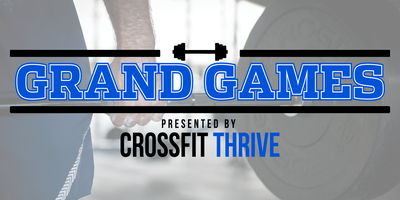 Grand Games Presented by CrossFit Thrive