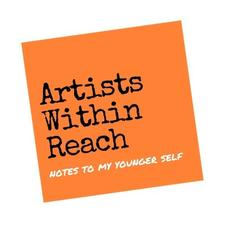 Artists Within Reach: Notes to my Younger Self  logo