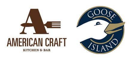 American Craft Kitchen & Bar and Goose Island Beer...