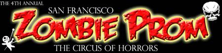 4th Annual San Francisco Zombie Prom: The Circus of Horrors
