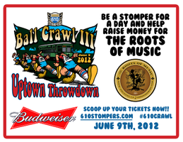 610 Stomper Ball Crawl - Donation to the Roots of Music