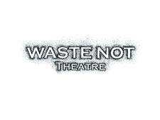 Waste Not Theatre logo