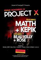 PROJECT X Presented by PrestigeSF & Vessel Nightclub