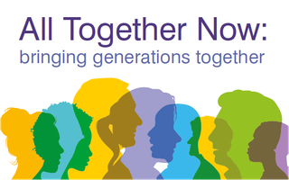 All Together Now - Bringing Generations Together