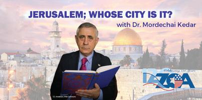 Jerusalem; Whose City Is It? With Dr. Mordechai Kedar