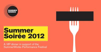 SummerWorks 2012 Summer Soirée