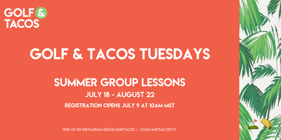 Golf and Tacos Tuesday Clinics - Summer 2017