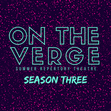 ON THE VERGE SUMMER REPERTORY THEATRE FESTIVAL logo