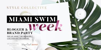 Style Collective MIAMI SWIM Week Blogger & Brand...