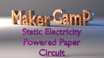 Maker Camp: Static Electricity Powered Paper Circuit