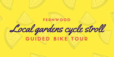 Local Gardens Cycle Stroll: Guided Bike Tour