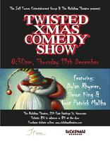Twisted Xmas (Comedy) w/Dylan Rhymer & Simon King....