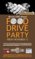Food Drive Party at Havana Club: Friday November 15th...