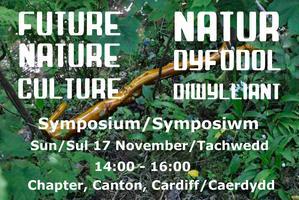FUTURE NATURE CULTURE / NATUR DYFODOL DIWYLLIANT...