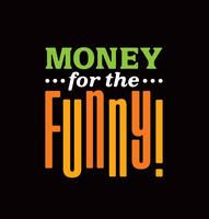 Money for the Funny - Unscrewed Theater
