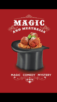 Magic and Meatballs Dinner Show