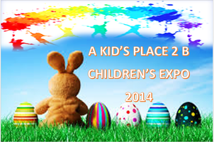 A KID'S PLACE 2 B  EXPO