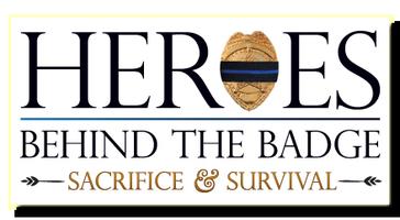 """HEROES BEHIND THE BADGE, Sacrifice & Survival"",..."