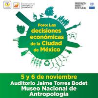 Foro: Las decisiones económicas de la Ciudad de México