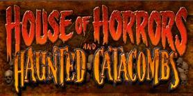 House of Horrors & Haunted Catacombs 2013