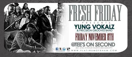 Fresh Friday presents Yung Vokalz and Precision Grooves...