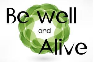Be Well and Alive Weekend