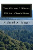 Those Who Made a Difference: 2500 Years of Family...