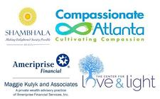 Hosted by Compassionate Atlanta; Atlanta Shambhala Center; Center for Love & Light; Maggie Kulyk and Associates, a private wealth advisory practice of Ameriprise Financial Services, Inc. logo