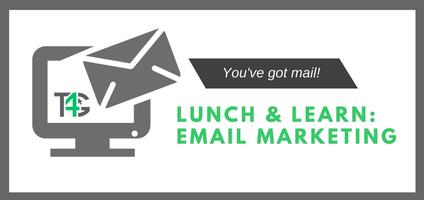 T4G Lunch & Learn: Email Marketing