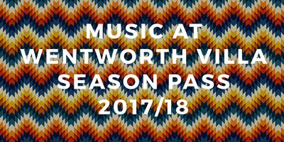 Music At Wentworth Villa - Season Pass 2017/18