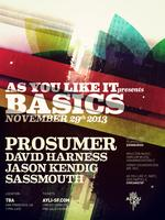 AYLI Presents Basics with Prosumer