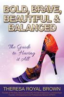Bold, Brave, Beautiful and Balanced (The Guide To...